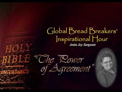 Global Bread Breakers Inspirational Hour The Power Of Agreement