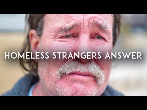 Homeless People Answer: WHAT'S YOUR STORY?