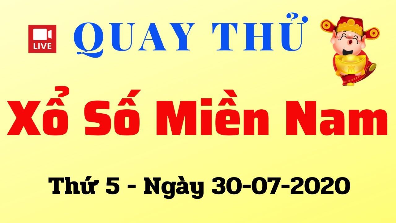 Quay Thử XSMN 30/07 - Kết Quả Quay thử XSMN hôm nay 30/07/2020
