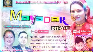 Mayadar Bhanu II VIRENDRA PATWAL AND KALPANA CHAUHAN II LATEST GARHWALI SONG 2017