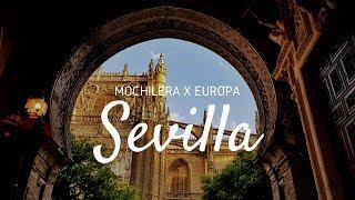 QUÉ HACER EN SEVILLA, ESPAÑA | MOCHILERA X EUROPA