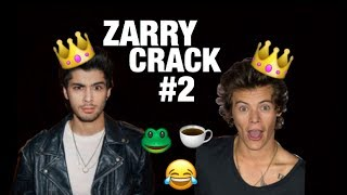 ZARRY CRACK/HUMOR #2