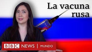 La vacuna Sputnik V: por qué genera dudas la vacuna aprobada por Rusia contra el covid-19