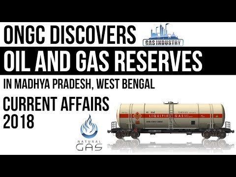 New Oil and Gas reserves found in India - Madhya Pradesh and West Bengal - Current Affairs 2018