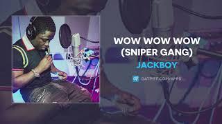 "Jackboy ""Wow Wow Wow"" (Sniper Gang) (AUDIO)"