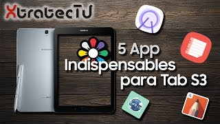 5 APP indispensables para Tab S3
