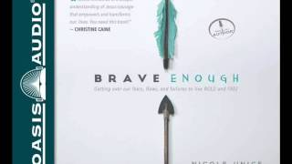 """Brave Enough"" by Nicole Unice"