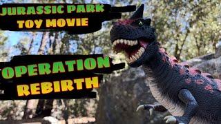 JURASSIC PARK TOY MOVIE : OPERATION REBIRTH