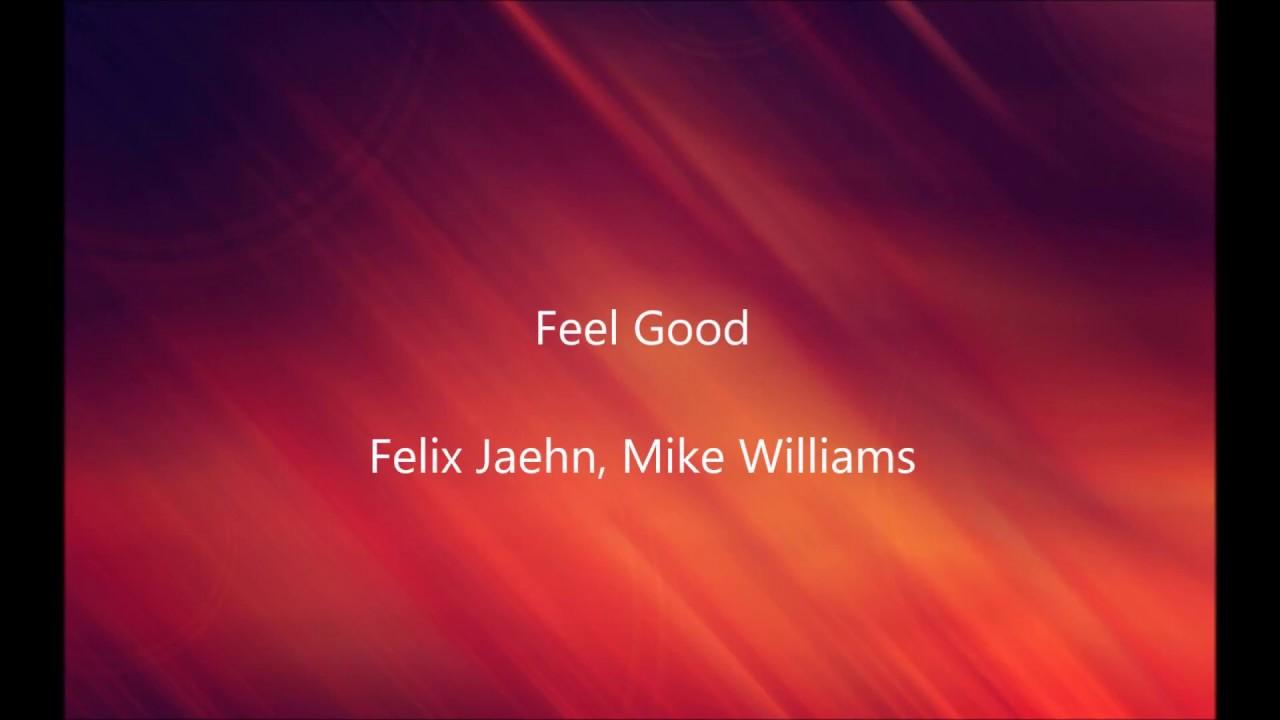 Feel Good - Felix Jaehn, Mike Williams   LYRICS!