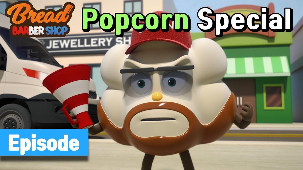 BreadBarbershop | Popcorn Special! | english/animation/dessert/cartoon