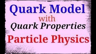 Quark Model | properties of quark model | Particle Physics | NET | JEST | GATE Physics