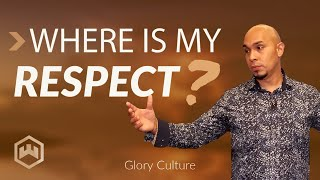 Glory Culture: Where is My RESPECT?