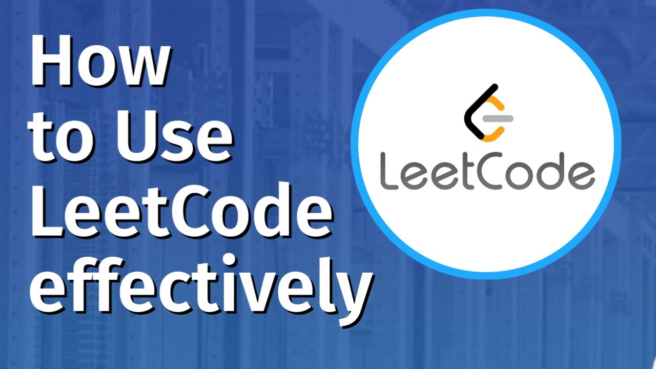 How to Use LeetCode effectively | Best Strategy to Solve LeetCode Problems