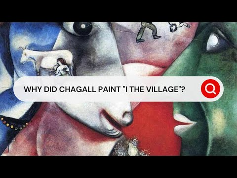 Behind the Masterpiece: I and the Village by Marc Chagall