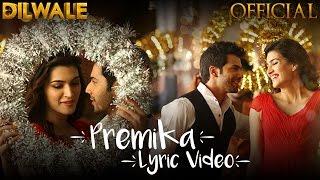 Premika Lyric Video - Dilwale | Varun Dhawan | Kriti Sanon | Benny Dayal | Kanika Kapoor