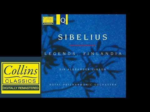 (FULL ALBUM) Sibelius - Four legends, Finlandia - Alexander Gibson - Royal Philharmonic Orchestra