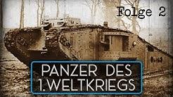 """Panzer des 1. Weltkriegs - Folge 2 """" Die britischen Panzer"""""""