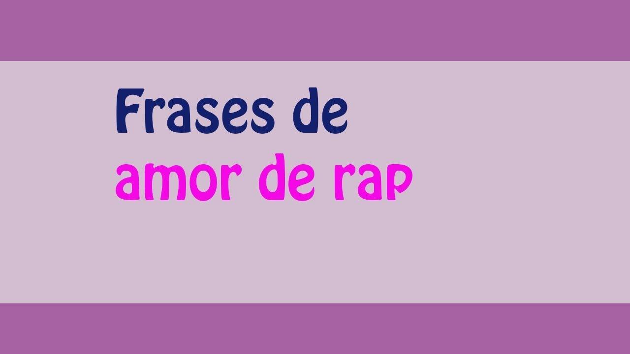 Las Mejores Frases De Amor De Rap Versos De Rap De Amor Youtube