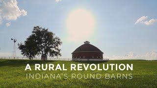 A Rural Revolution - Indiana's Round Barns