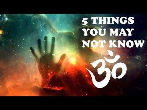 5 THINGS YOU MAY NOT KNOW ABOUT OM (Aum, Ohm, Yoga, Mantra Meditation, Mandukya Upanishad)