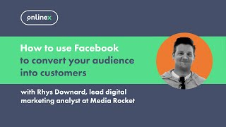 How to use Facebook to convert your audience into customers