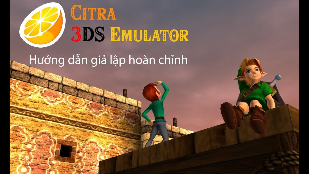 Chơi game 3DS trên PC | Hướng dẫn giả lập hoàn chỉnh