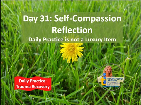 Day 31 Self-Compassion Reflection | Trauma Recovery Program Online.