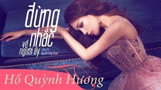 Đừng Nhắc Về Người Ấy | Hồ Quỳnh Hương | Official Lyric Video