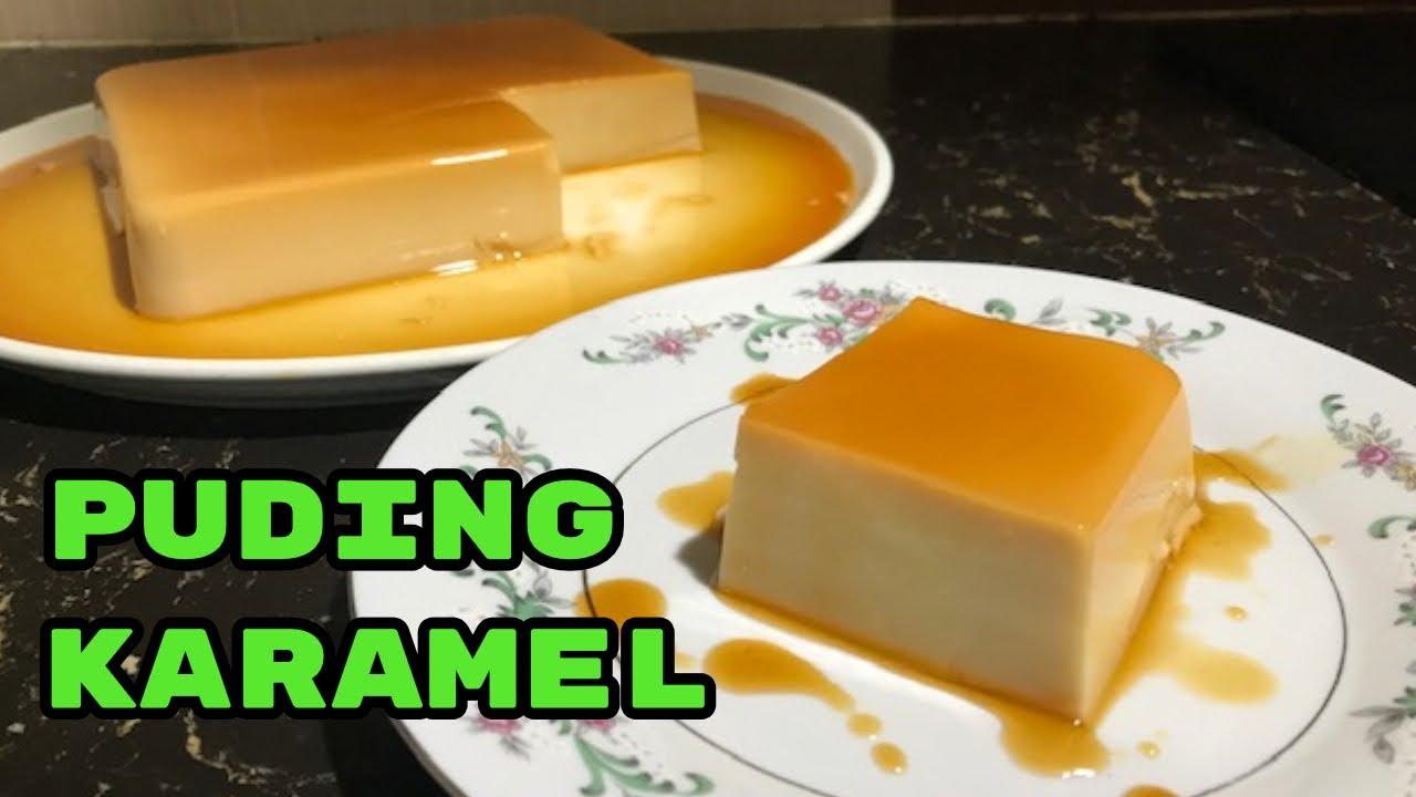 Resepi Puding Karamel Tanpa Telur Tanpa Kukus Sukatan Cawan Youtube