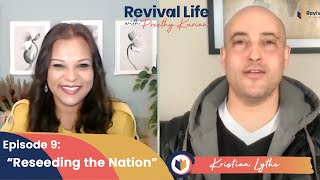 Episode 9: Reseeding The Nation with Kristian Lythe - Revival Life Show