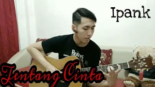 Video Tentang Cinta (ipang) - fingerstyle cover download MP3, 3GP, MP4, WEBM, AVI, FLV September 2018