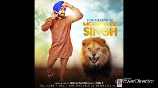 Meaning of Singh by Nishan Sandhu (punjabi audio song)