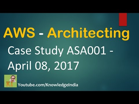 Architecting on AWS - Case Study discussion and reasoning