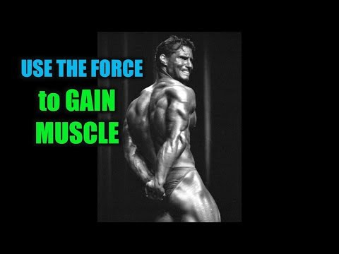 USE the FORCE to GAIN MUSCLE