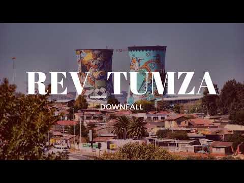 Rev Tumza ft. Ntsimbi - Downfall