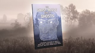The Ghost House Guide to Ghosts: A Spooky New Book
