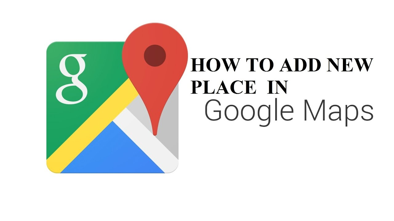 How to add new place in Google Map - YouTube Adding Location To Google Maps on