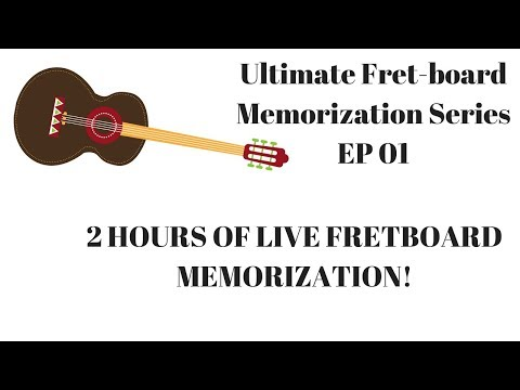 Ultimate Fret-Board Memorization EP 01 - 2 Hour LIVE Guitar Memory Session