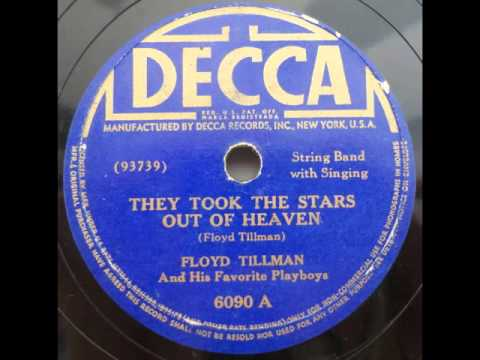Floyd Tillman & His Favorite Playboys. They Took The Stars Out Of Heaven (Decca 6090, 1941)