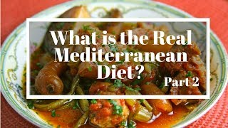What is the Real Mediterranean Diet?  Part 2