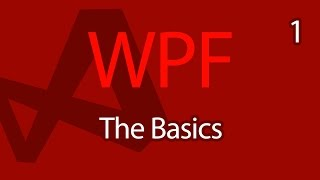 C# WPF UI Tutorials: 01 - The Basics