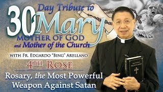 30 DAY TRIBUTE TO MARY 4TH ROSE:  Rosary, the Most Powerful Weapon Against satan