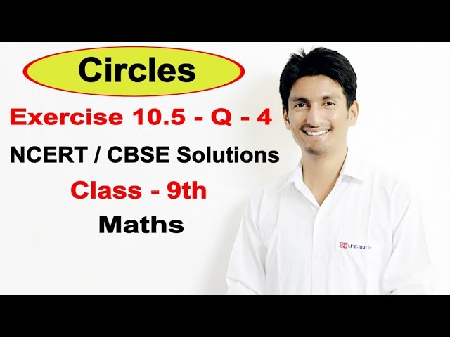 Exercise 10.5 - Question 4 - Circles NCERT/CBSE Solutions for Class 9th || Truemaths