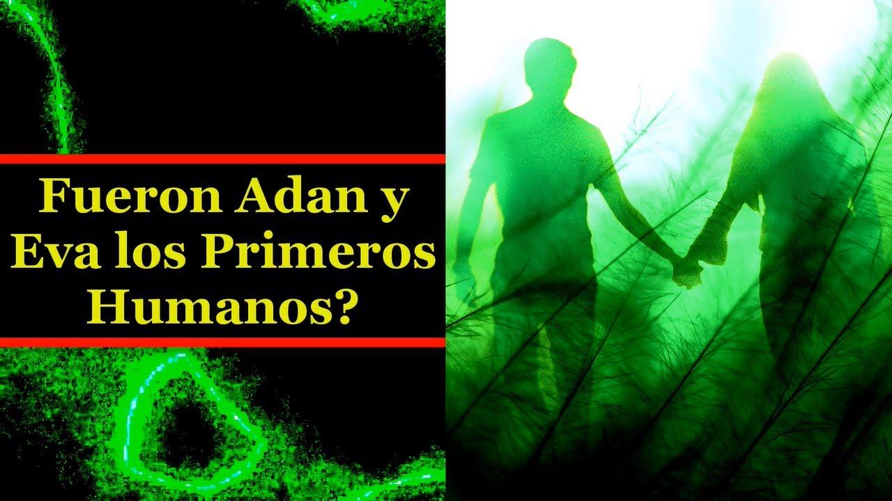 Fueron Adan y Eva los primeros humanos?