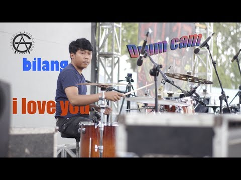 Bilang I Love You -  AG Drum Cam