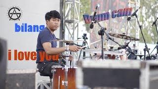 Bilang I Love You -  AG Drum Cam