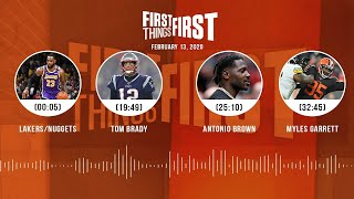 Lakers/Nuggets, Tom Brady, Antonio Brown, Myles Garrett (2.13.20) | FIRST THINGS FIRST Audio Podcast