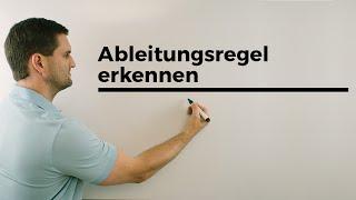 Ableitungsregel erkennen, Ableiten, Kettenregel, Produktregel,Quotientenregel | Mathe by Daniel Jung