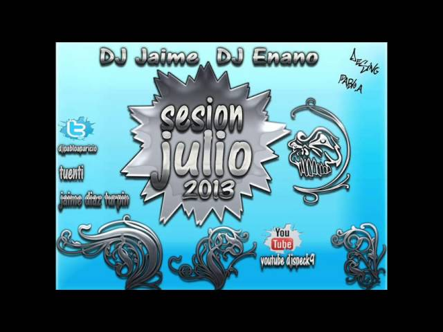 11 sesion julio 2013 dj jaime dj enano y dj christian #1