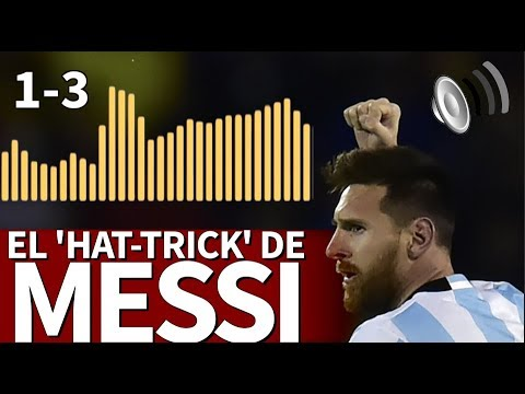 Ecuador 1 - Argentina 3 |Las narraciones del hat-trick de Messi |Diario AS